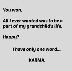 The 25+ best Grandparents rights Karma Quotes, True Quotes, Funny Quotes, Motivational Quotes, Son Quotes, Adult Children Quotes, Quotes For Kids, Grandparents Rights, All I Ever Wanted