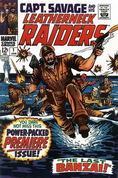 Captain Savage and his Leatherneck Raiders #1 (Jan. 1968) in which a Naval submarine captain leads a Howling Commandos-like group of Marines.   Cover art by Dick Ayers and Syd Shores.