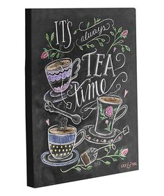 Take a look at this 'Tea Time' Chalkboard-Print Wrapped Canvas today!