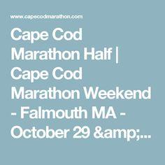 Cape Cod Marathon Half | Cape Cod Marathon Weekend - Falmouth MA - October 29 & 30, 2016