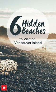Vancouver Island's Hidden Beaches Canada's west coast has some of the most stunning beaches you can imagine – especially if you want to get off the beaten track and escape the crowds for a quiet afternoon walk or secluded romantic date. Banff, Vancouver British Columbia, Vancouver Island, Vancouver Travel, Quebec, Oh The Places You'll Go, Places To Travel, Rocky Mountains, Montreal