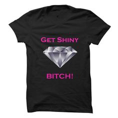 Get shiny. - #mason jar gift #gift exchange. CLICK HERE => https://www.sunfrog.com/Offensive/Get-shiny.html?68278