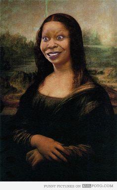Whoopi Goldberg as Mona Lisa