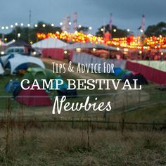 Tips and Advice for Camp Bestival Newbies - and for any other family festivals this summer!