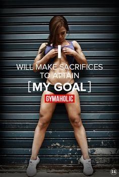 I will make every sacrifices to attain my goal !