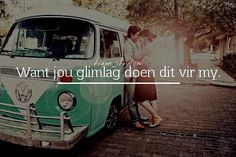 jou glimlag doen dit vir my Some Quotes, Words Quotes, Wise Words, Qoutes, Sayings, True Indeed, Afrikaanse Quotes, Marriage Tips, My Land
