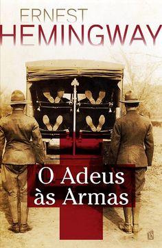 .   Dos Meus Livros: O Adeus às Armas - Ernest Hemingway