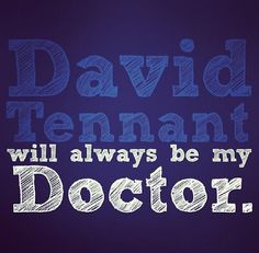 I don't care who comes after him, I can  love them, but not as much as Ten.  He is my Doctor for all of time and space