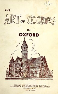 The Art Of Cooking In Oxford By Oxford United Methodist Church, Oxford, North Carolina Senior High Methodist Youth Fellowship  - (1970) - (archive)