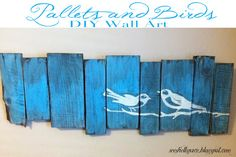 Pallets and Birds - Wall Art.  A quick and easy project with some great tips on how to make it for pennies!