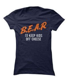 "This Chicago Bears ""B.E.A.R"" funny shirt is sooo hilarious! Da Bears are my…"