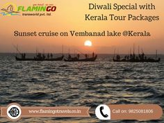Enjoy Diwali vacation in God's Own Country-Kerala with Special #Keralatourpackages of Flamingo travels in 7 Nights-8 Days. So book Kerala tour package from Mumbai. And see beautiful nature Sunset cruise on Vembanad lake. http://goo.gl/NPJ4C9
