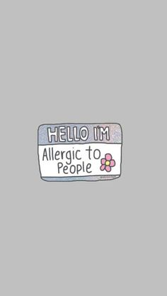 Allergic to people️. allergic to people️ funny wallpapers, funny lockscreen, lockscreen wallpaper android, iphone wallpaper quotes