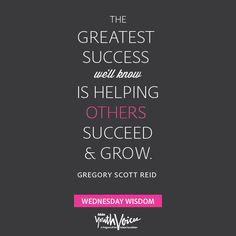 """The Greatest Success we'll know is helping others succeed and grow"" – Gregory Scott Reid (Find more Wednesday Wisdom Quotes on the Adobe Youth Voices Facebook page!)"