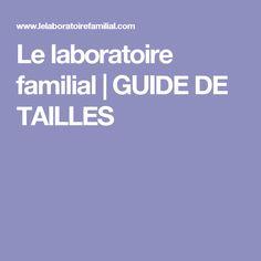 Le laboratoire familial | GUIDE DE TAILLES