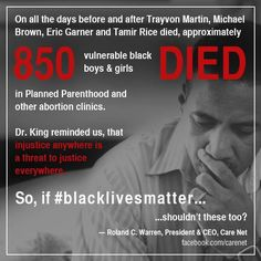 """If people really thought """"black lives matter"""" they would be against the 800+ black children killed by abortion in Planned Parenthood, a company whose founder was a racist and eugenicist who spoke at KKK rallies and received fan mail from Hitler. Her plan was to eliminate the black race from Harlem. After her another PP president was invited to spend several months in Germany to educate Nazi leaders in eugenics and sterilization of """"undesirable"""" people such as Jews and blacks…"""