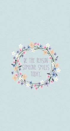Be the reason someone smiles today                                                                                                                                                                                 More