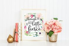 Though She Be But Little She Is Fierce Quote by LilypadPrintables