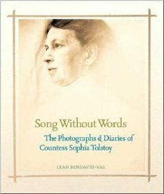 Song Without Words: The Photographs & Diaries of Countess Sophia Tolstoy by Leah Bendavid-Val. Save 60 Off!. $14.00. Publisher: National Geographic (September 18, 2007). 240 pages