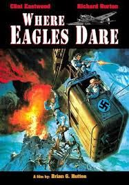 Where Eagles Dare  Great fun! Burton, Eastwood  Ingrid Pitt! Brilliant theme!