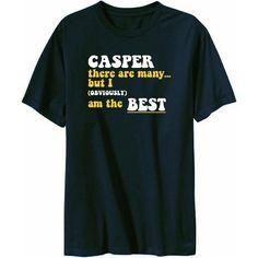 Casper There Are Many... But I (obviously) Am The Best Mens T-shirt Idakoos,http://www.amazon.com/dp/B002V4XDKC/ref=cm_sw_r_pi_dp_vBjssb0VNRQHSC5Q