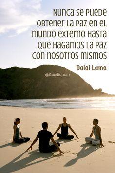 """""""Nunca se puede obtener la #Paz en el #Mundo externo hasta que hagamos la paz…"""
