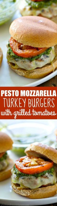 These are the best turkey burgers you'll ever try! Pesto sauce, mozzarella cheese, and juicy grilled tomatoes take them completely over the top!