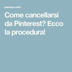 Come cancellarsi da Pinterest? Ecco la procedura!