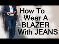 How To Wear A Blazer Jacket With Jeans | Matching Mens Blazers With Denim Video (via @antoniocenteno)