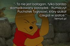 To nie jest bałagan, tylko bardzo.. Love Me Quotes, Daily Quotes, Winie The Pooh, Teen Wallpaper, Disney Quotes, Disney And Dreamworks, Powerful Words, Feel Good, Quotations