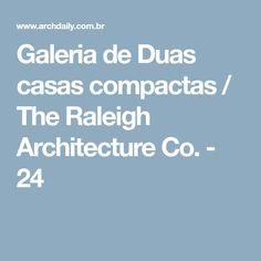 Galeria de Duas casas compactas / The Raleigh Architecture Co. - 24