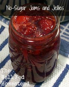 No Sugar Jams and Jellies / http://www.wellfedhomestead.com/no-sugar-jams-and-jellies