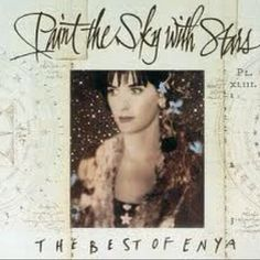 Enya Paint the Sky With Stars...love