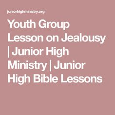 Youth Group Lesson on Jealousy | Junior High Ministry | Junior High Bible Lessons