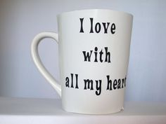 Hey, I found this really awesome Etsy listing at https://www.etsy.com/listing/475185915/mugs-coffee-mugs-i-love-with-all-my
