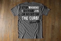 STOP WHINING- Grey Soft Athletic Cut Soft Athletic Fit Tee Athletic cut for that great workout tee. Made in the USA, and hand-printed graphics in Texas. Firefighter Support - designed by firefighters, fire wives and their family's. Inspired Firefighter shirt by Fireman UP.