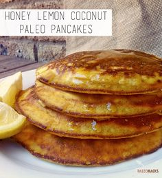 "Honey Lemon Coconut Paleo <a href=""http://blog.paleohacks.com/coconut-flour-pancakes/"">Pancakes</a>"