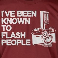 I've Been Known To Flash People Camera Photographer Photography T-Shirt Large | eBay