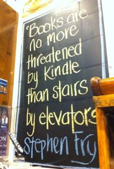 A quote about the relevance of books versus the Kindle. I like the thought.