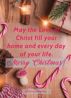 May the love of Christ fill your home and every day of your life. Christmas Greetings For Friends, Christmas Quotes Images, Christmas Eve Quotes, Christmas Captions, Christmas Slogans, Merry Christmas Message, Christmas Phrases, Christmas Messages, Merry Christmas And Happy New Year