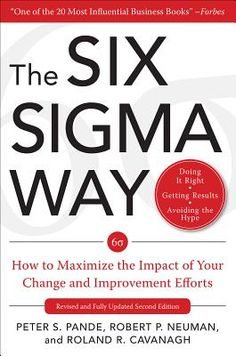 """This title is an implementation blueprint for Six Sigma! """"""""The Six Sigma Way"""" demystifies Six Sigma with a real-world 'how-to 'guide. A good investment for any business planning to launch Six Sigma."""" - John Biedry, VP Quality and Compliance, Sears Home Services. Cost reduction ...productivity improvement ...customer retention ...these are the ..."""