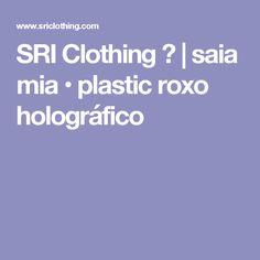 SRI Clothing △   saia mia • plastic roxo holográfico
