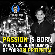 PASSION IS BORN WHEN YOU GET A GLIMPSE OF YOUR THRU POTENTIAL Motivational Quotes For Entrepreneurs, Understanding Yourself, Moving Forward, Jay, Inspirational Quotes, Passion, Let It Be, Life Coach Quotes, Move Forward