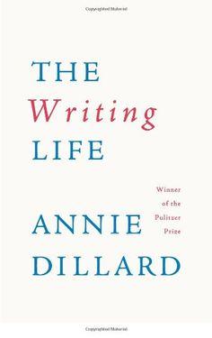 The Writing Life (Annie Dillard)