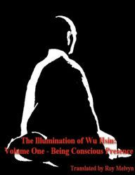 The Illumination of Wu Hsin: Volume One - Being Conscious Presence Thich Nhat Hanh, Book Nooks, Consciousness, Clarity, Buddha, Books, Knowledge, Libros, Book
