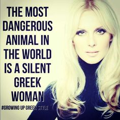 The most dangerous animal in the world is a silent Greek woman Greek Memes, Funny Greek Quotes, Funny Women Quotes, Funny Relatable Quotes, She Quotes, Girl Quotes, Woman Quotes, Woman Meme, Greek Girl