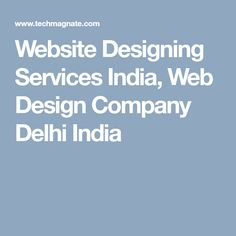 Website Designing Services India, Web Design Company Delhi India