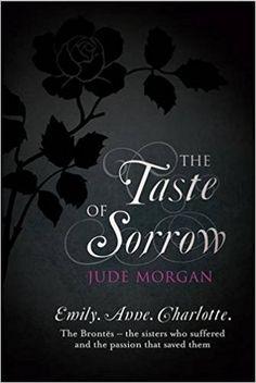 The Taste of Sorrow: Jude Morgan: 9780755338894: Amazon.com: Books