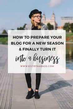 How To Prepare Your Blog For A New Season & Finally Turn It Into A Business | Boy, I love autumn! I seriously think we should celebrate New Year on the 1st of September. If you're ready to make things happen during this fall you should start with preparing your blog for all new projects & goals. There's nothing better than a fresh start…