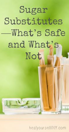 Sugar Substitutes - What's Safe and What's Not? | www.healyourselfDIY.com